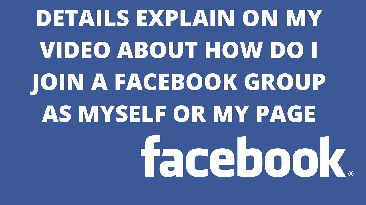 Details explain on my video about How do I join a Facebook group as myself or my Page