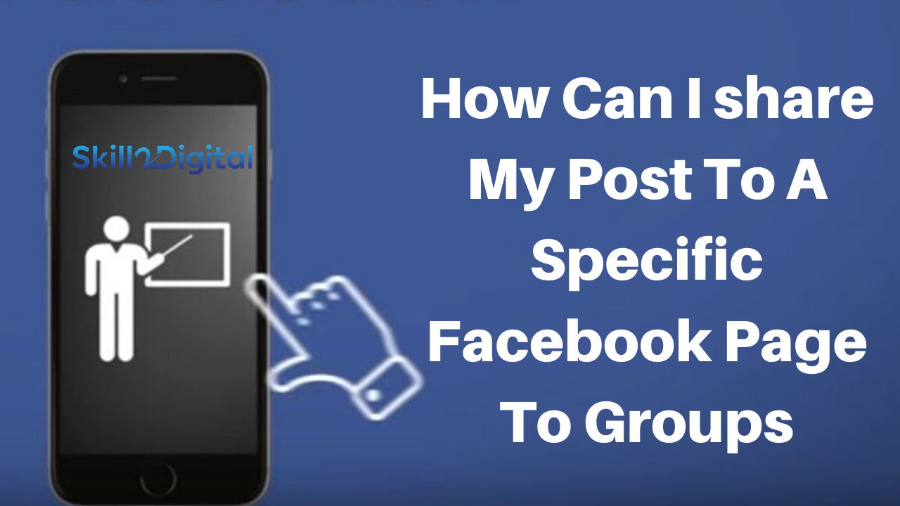 How Can I share My Post To A Specific Facebook Page To Groups