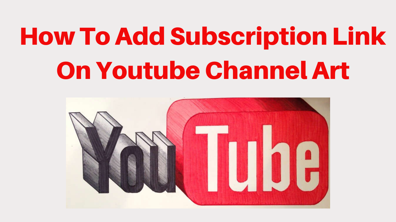 How to Add Subscription Link on youtube channel art
