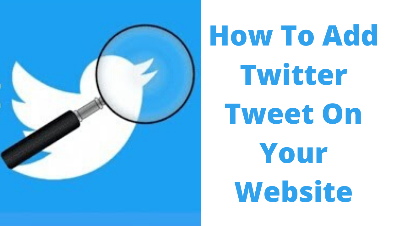 How to add twitter tweet on your website