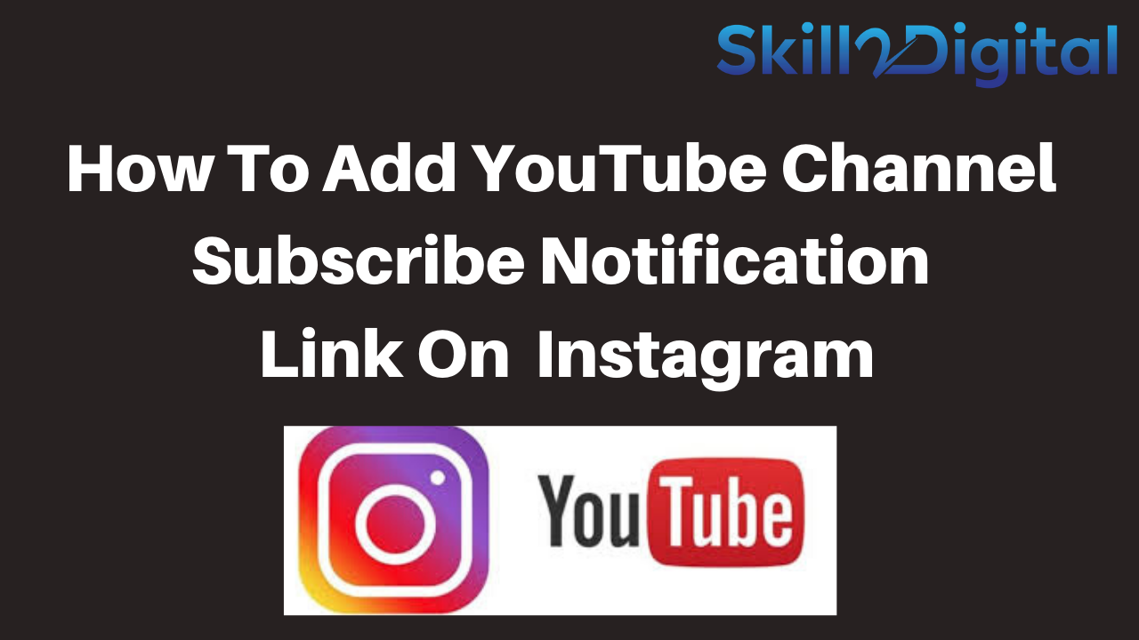 How to add YouTube channel subscribe notification link on Instagram
