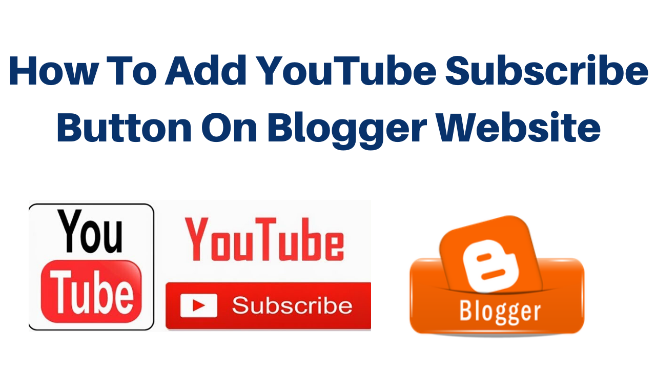 How To Add YouTube Subscribe Button On Blogger Website