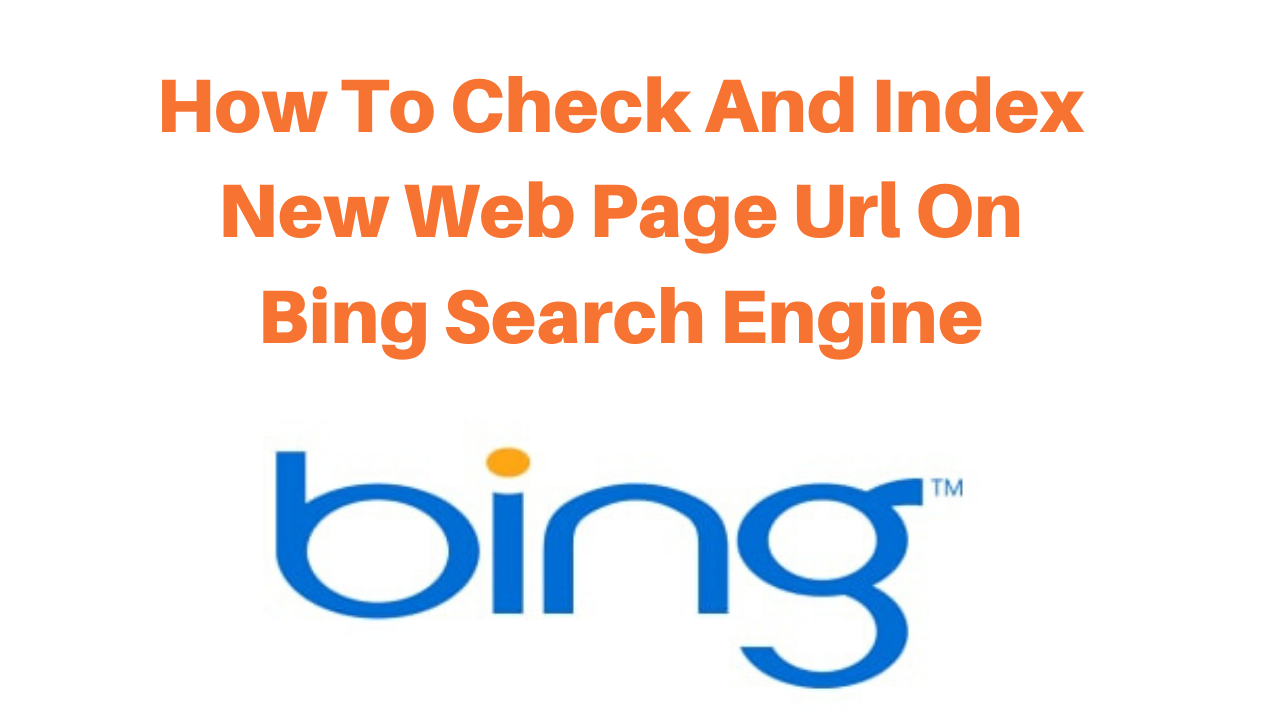 How to check and index new web page url on bing search engine