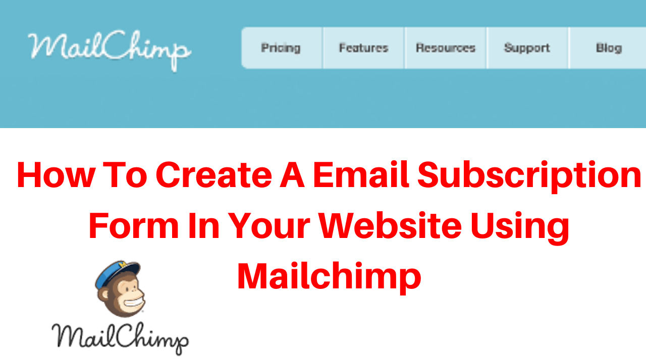 How To Create A Email Subscription Form In Your Website Using Mailchimp