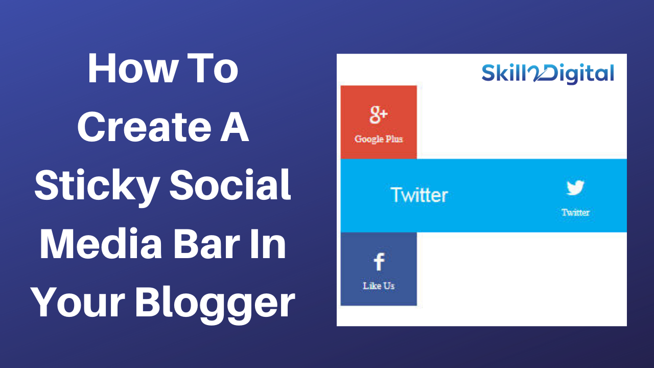 How To Create A Sticky Social Media Bar In Your Blogger