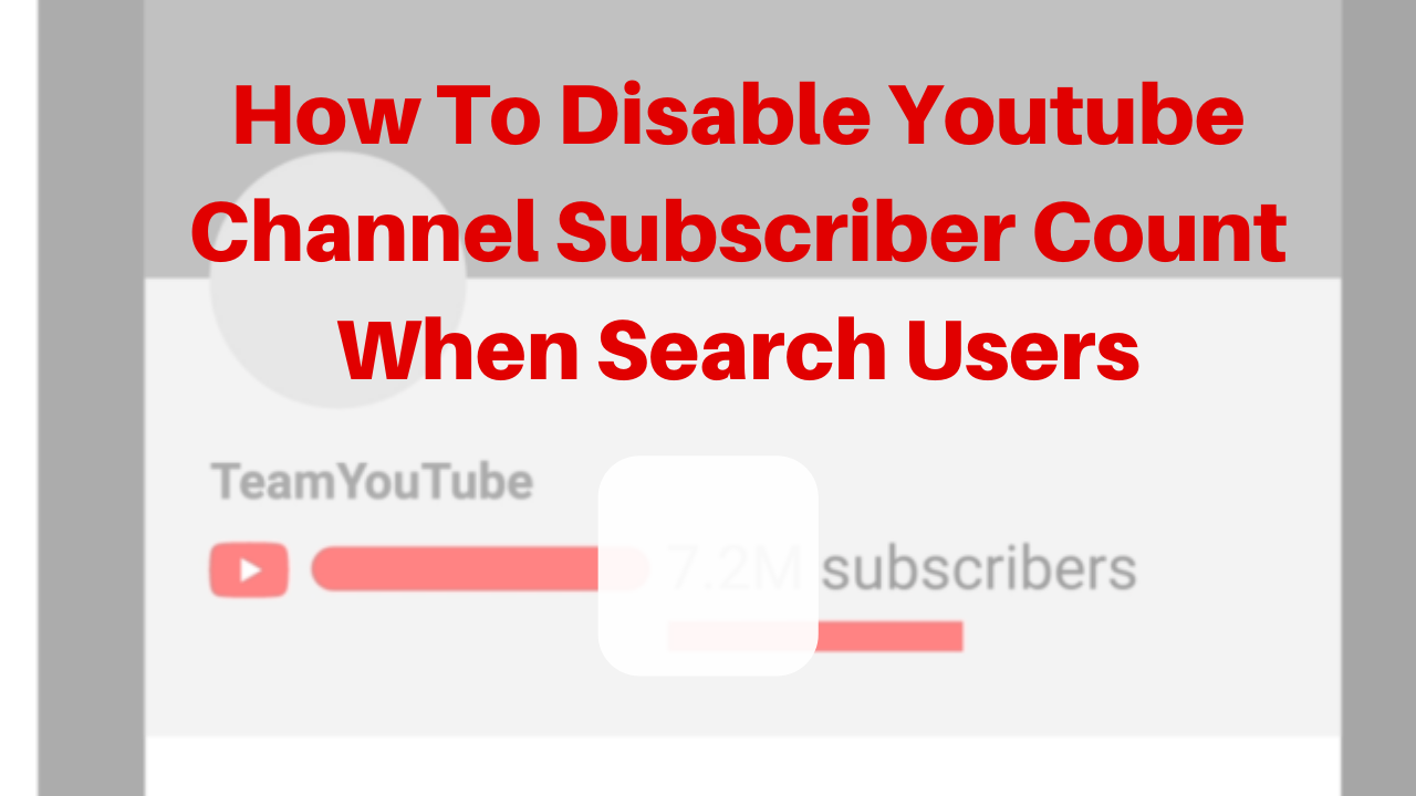 How to disable youtube channel subscriber count when search users