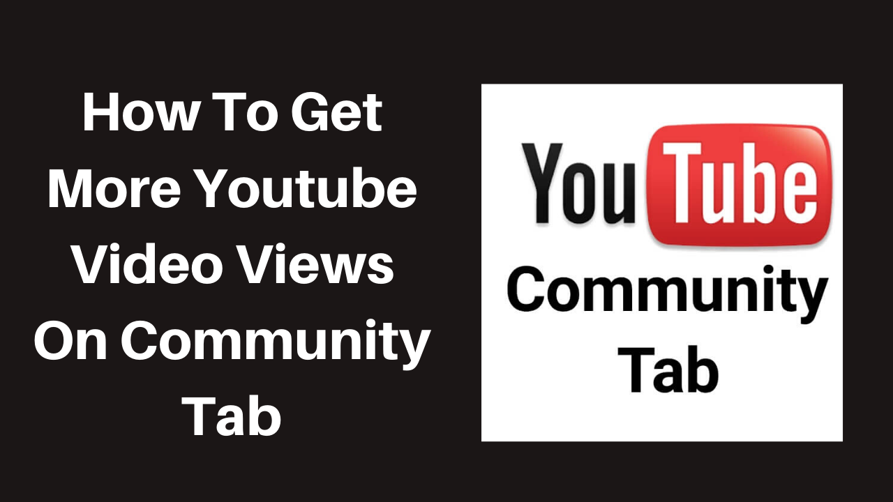 How to get more youtube video views on community tab