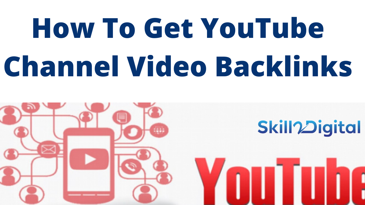 How To Create Backlinks For Youtube Videos  How To Get YouTube Channel Video Backlinks