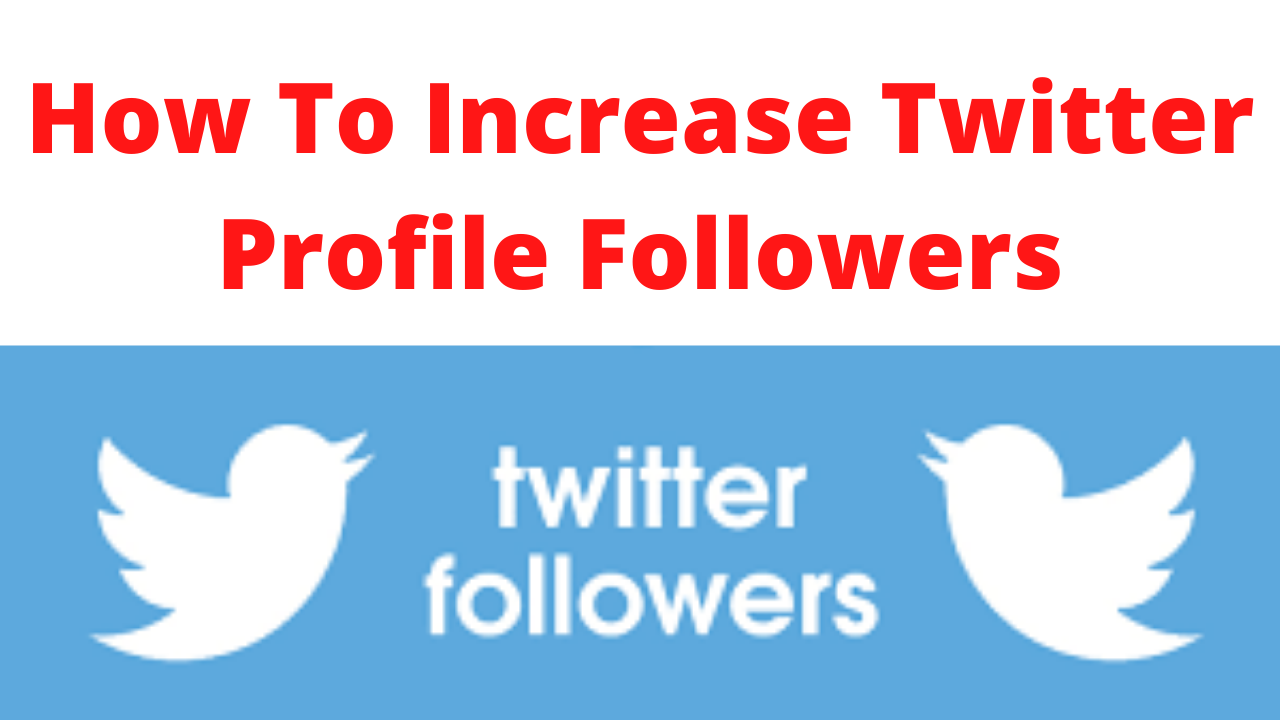 How to increase twitter profile followers