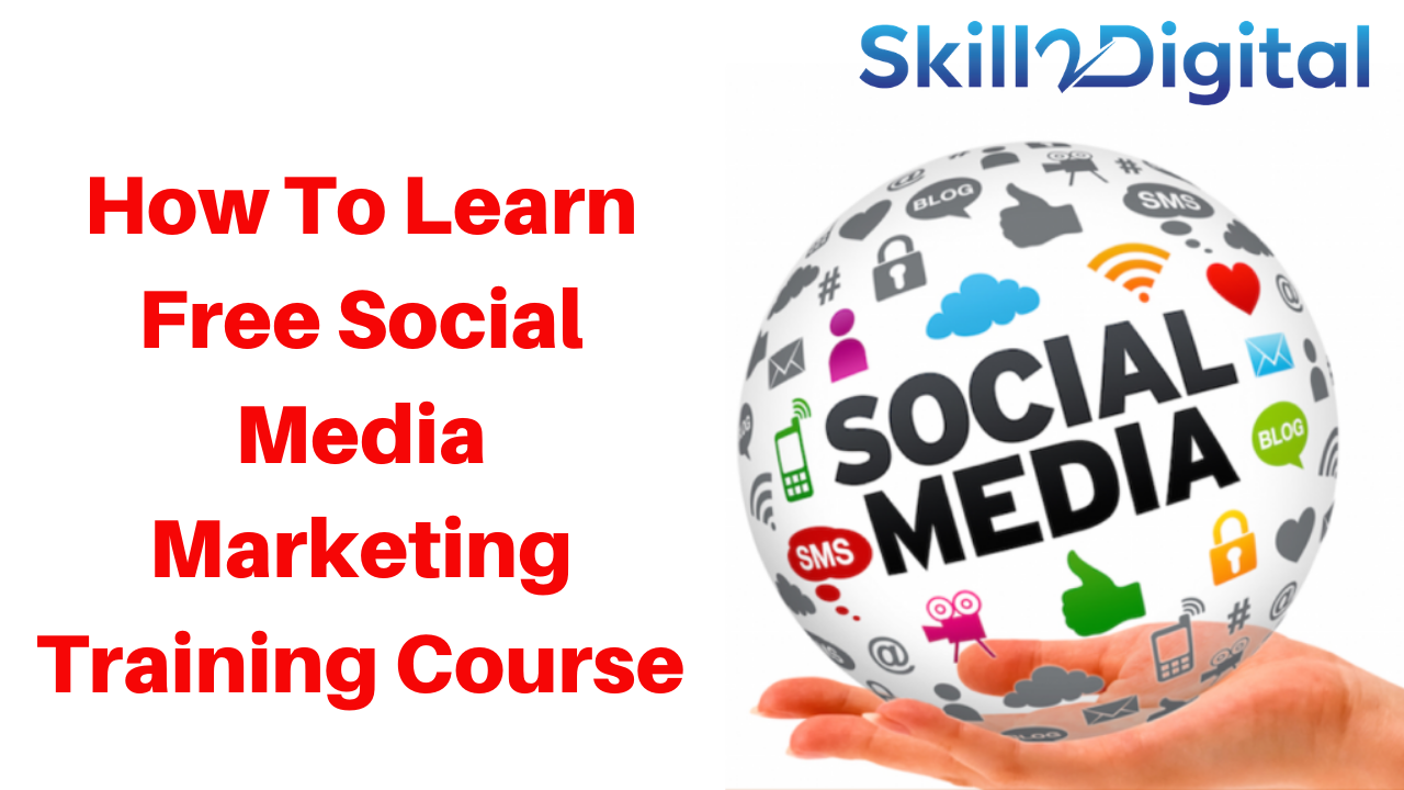 How To Learn Free Social Media Marketing Training Course online