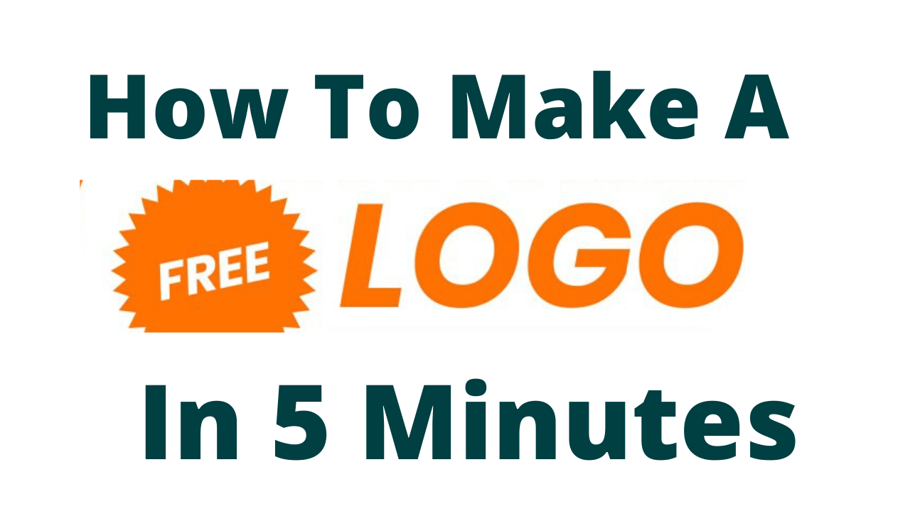 How To Make A Free Logo in 5 Minutes