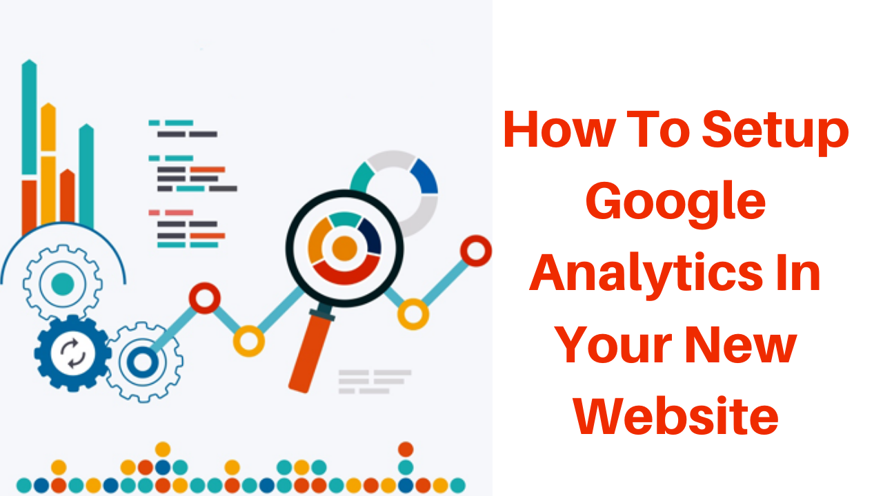 How to setup google analytics in your new website