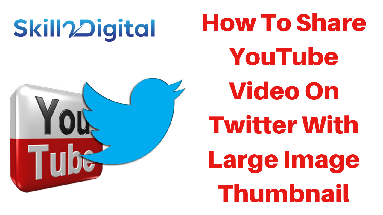 How To upload and Share YouTube Videos On Twitter With Large Image Thumbnail