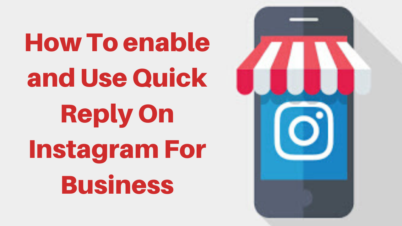 How To enable and Use Quick Reply On Instagram For Business