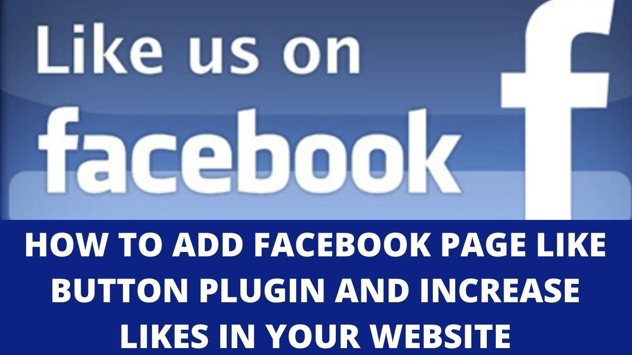 How to add facebook page like button plugin and increase likes in your website