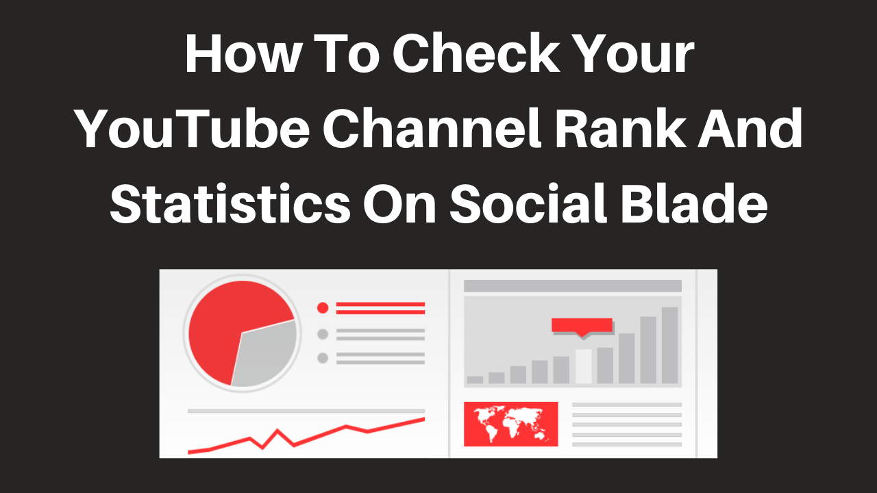 How to check your YouTube channel rank and statistics on Social blade