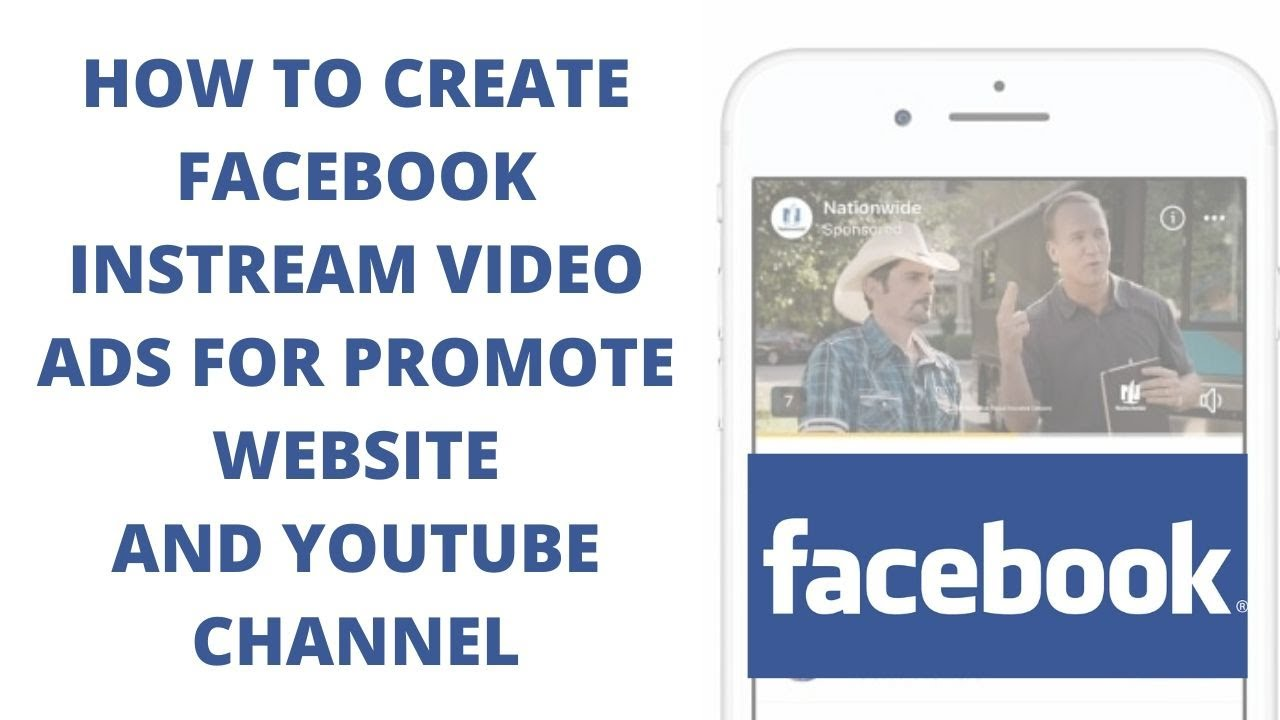 How to create Facebook instream video ads for promote Website and YouTube channel