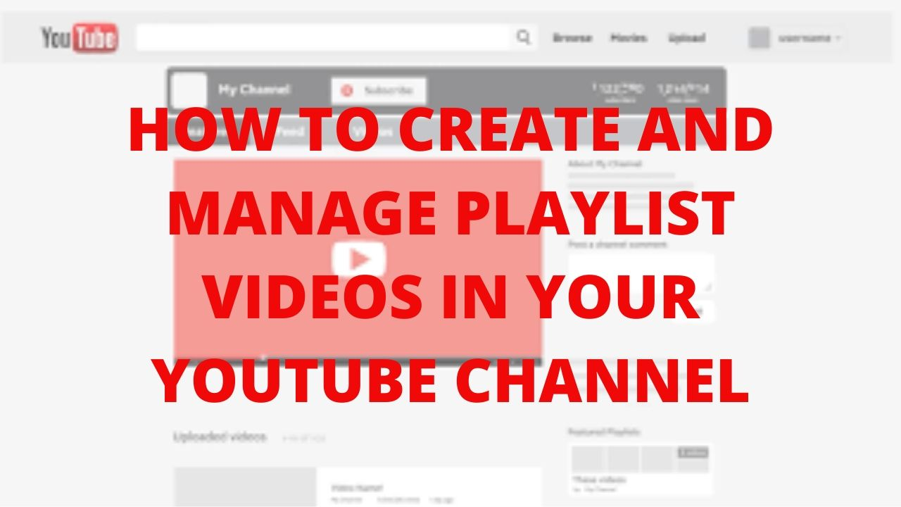 How to create and manage playlist videos in your youtube channel