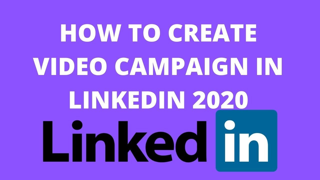How to create video campaign in linkedin