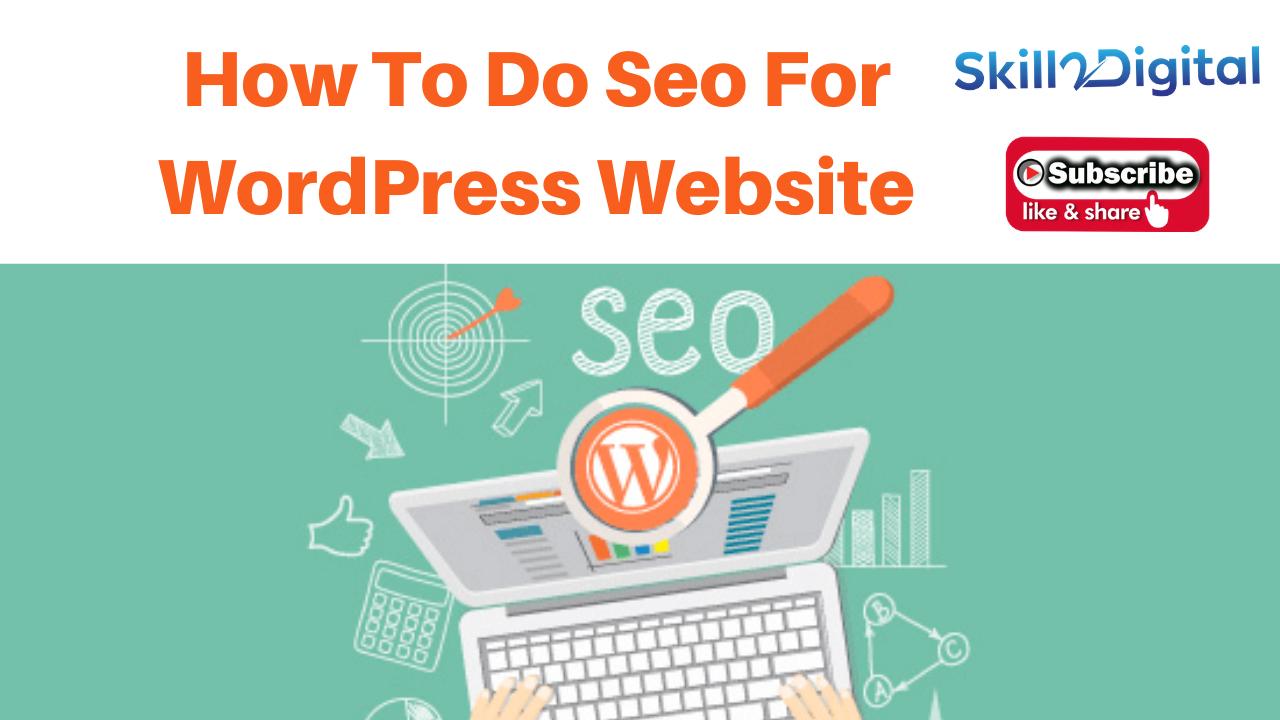 How To Do Seo For WordPress Website