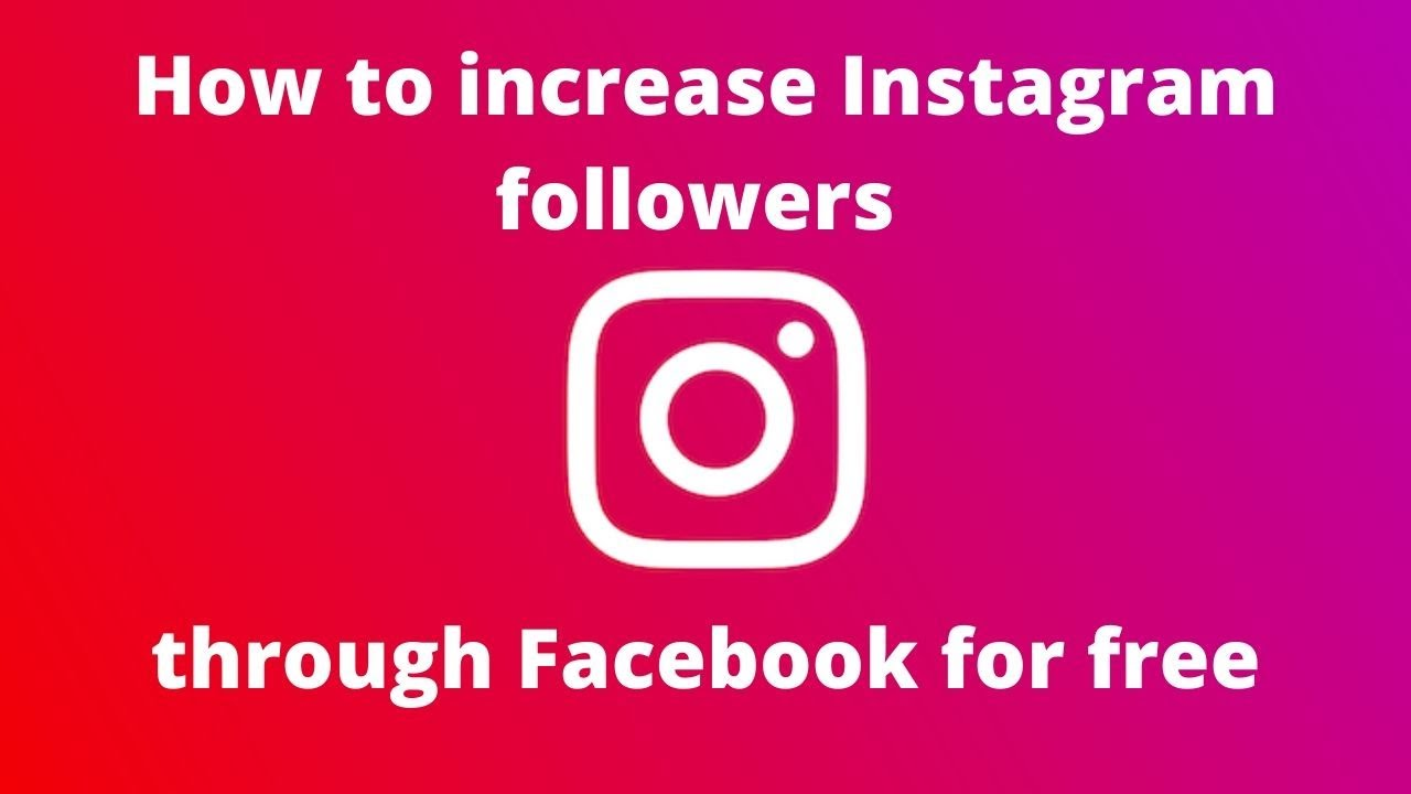 How to increase Instagram follower through Facebook for free