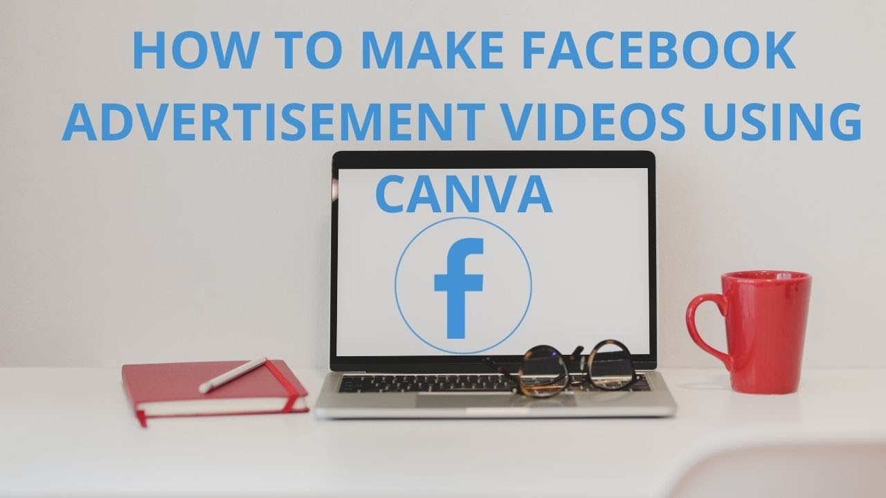 How to make facebook advertisement videos using canva