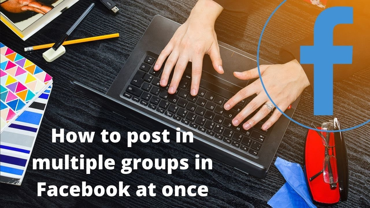 How to post in multiple groups in Facebook at once