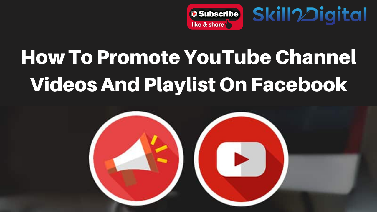 How To Promote YouTube Channel Videos And Playlist On Facebook Without Any Tool And Website