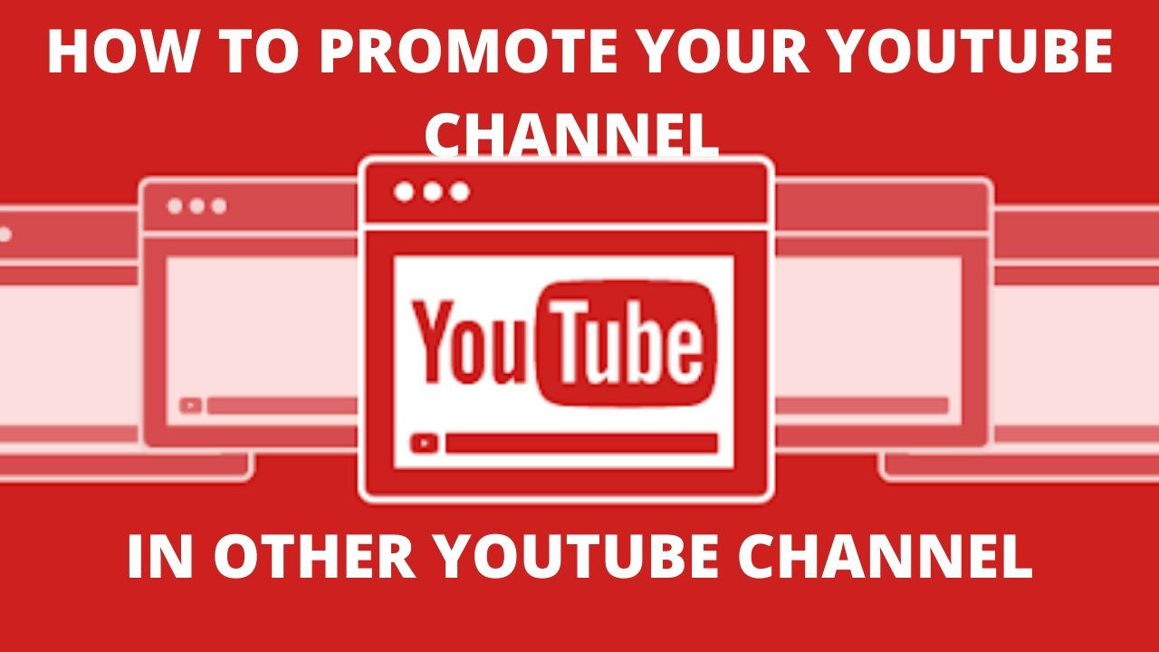 How to promote your youtube channel in other youtube channel