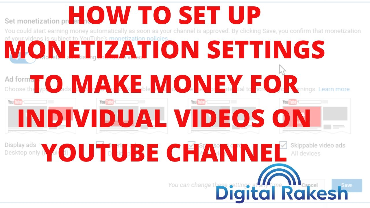 How to set up Monetization settings to make money for individual videos on youtube channel