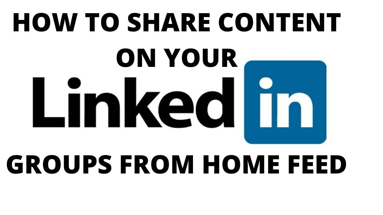 How to share content on your linkedin groups from home feed