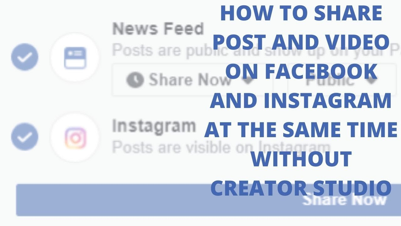 How to share post and video on facebook and Instagram at the same time without creator studio