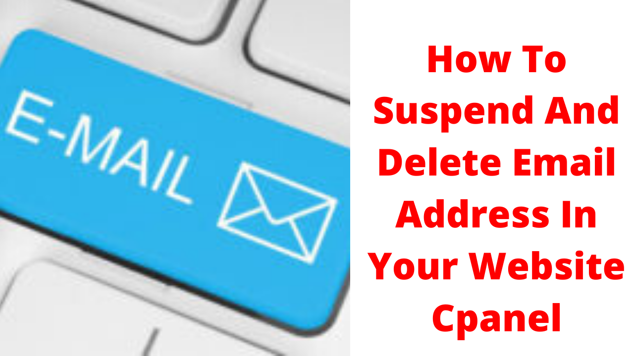 How to suspend and delete email address in your website cpanel