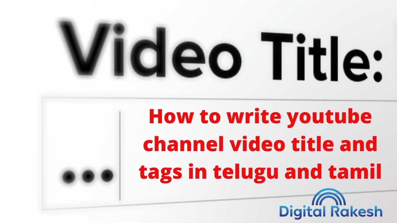 How to write youtube channel video title and tags in telugu and tamil