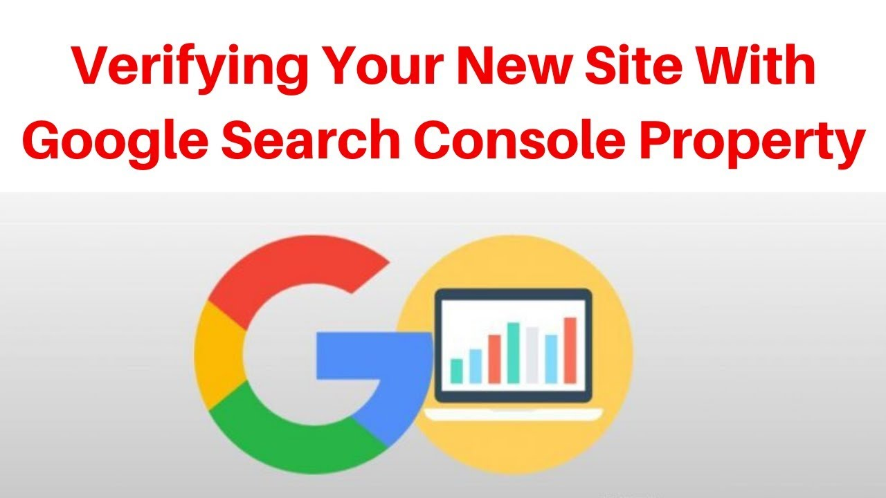 Verifying Your New Site With Google Search Console Property