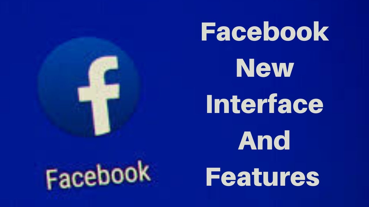 facebook new interface and features 2020