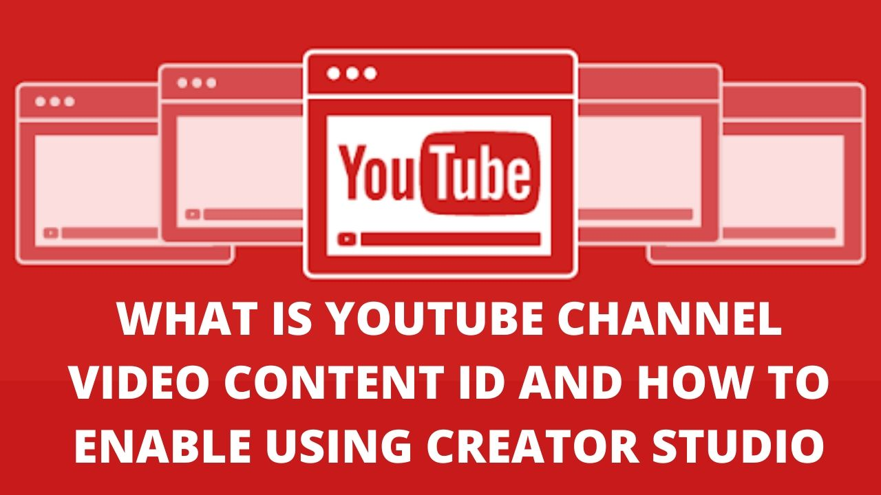 what is youtube channel video content id and How to enable using creator studio